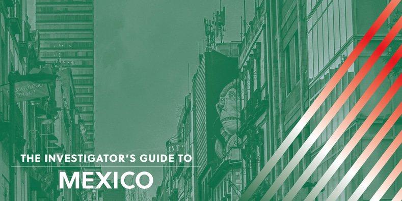 Investigator's Guide to Mexico