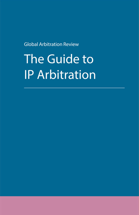 The Guide to IP Arbitration - First Edition