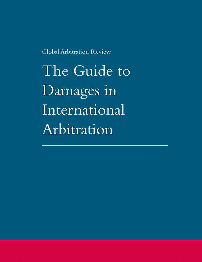 The Guide to Damages in International Arbitration - First Editon