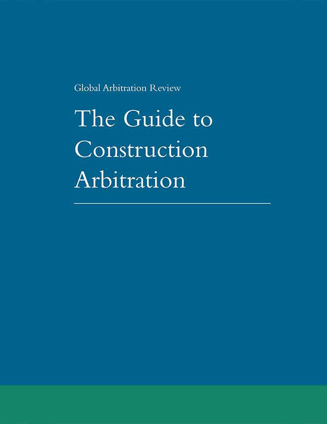 Guide to Construction Arbitration - First Edition