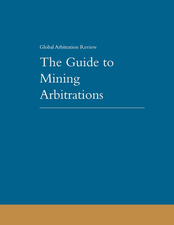 The Guide to Mining Arbitrations - Second Edition