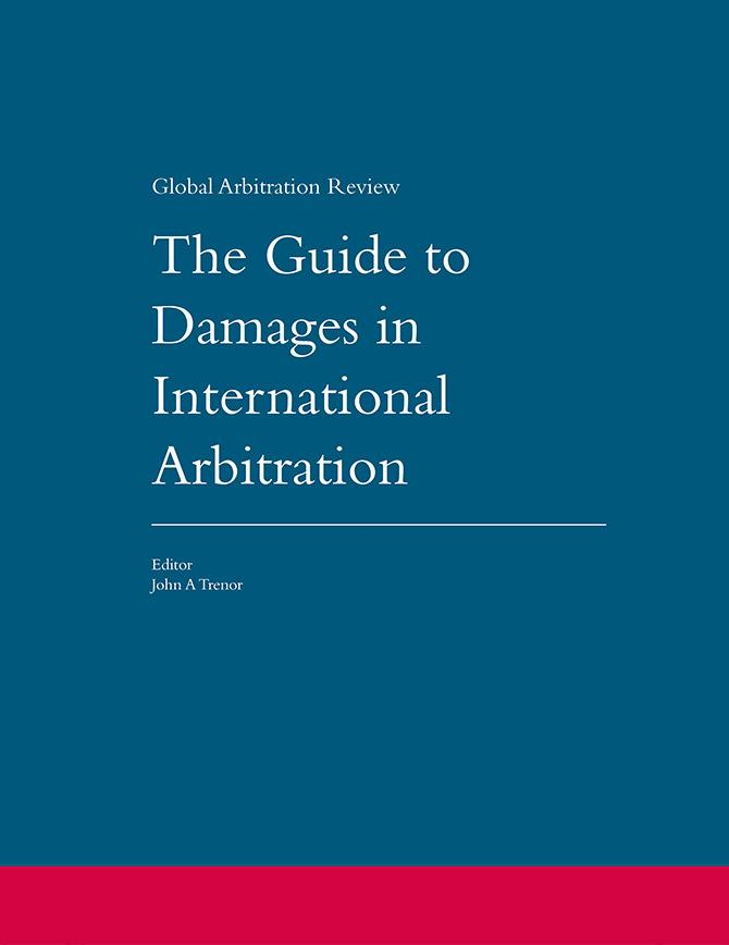 The Guide to Damages in International Arbitration - Third Edition